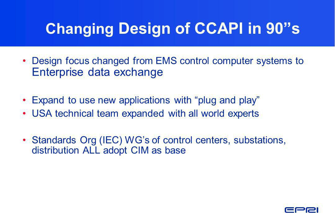 Changing Design of CCAPI in 90 s