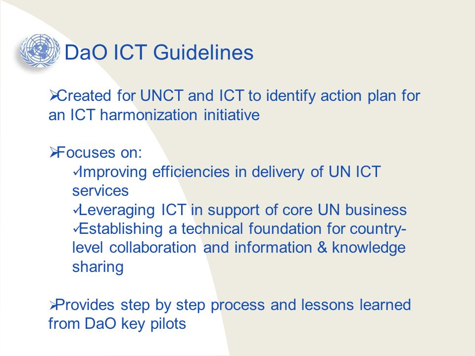 DaO ICT Guidelines Created for UNCT and ICT to identify action plan for an ICT harmonization initiative.