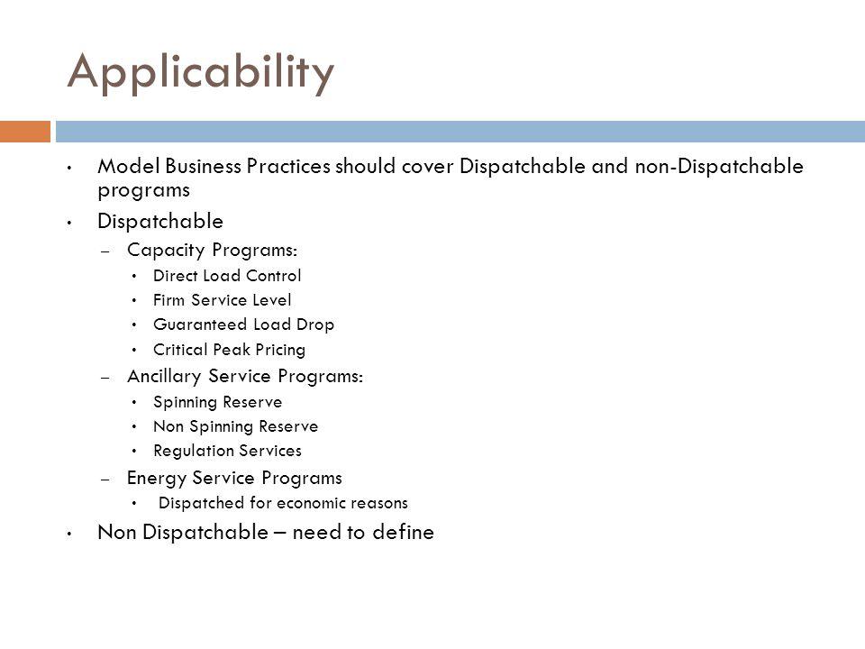 Applicability Model Business Practices should cover Dispatchable and non-Dispatchable programs. Dispatchable.