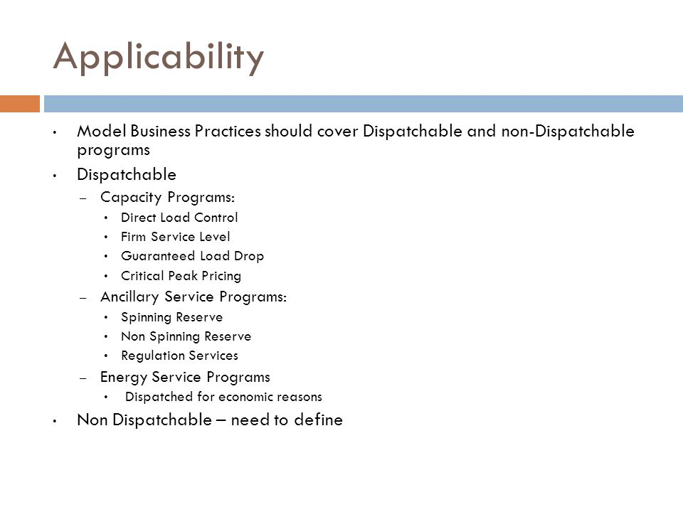ApplicabilityModel Business Practices should cover Dispatchable and non-Dispatchable programs. Dispatchable.
