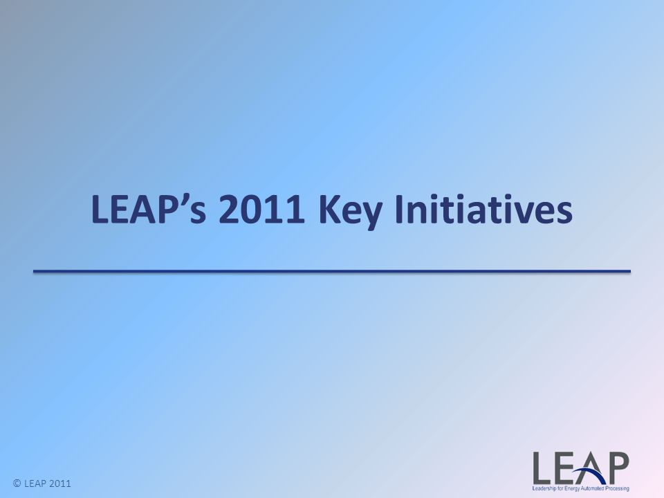 LEAP's 2011 Key Initiatives