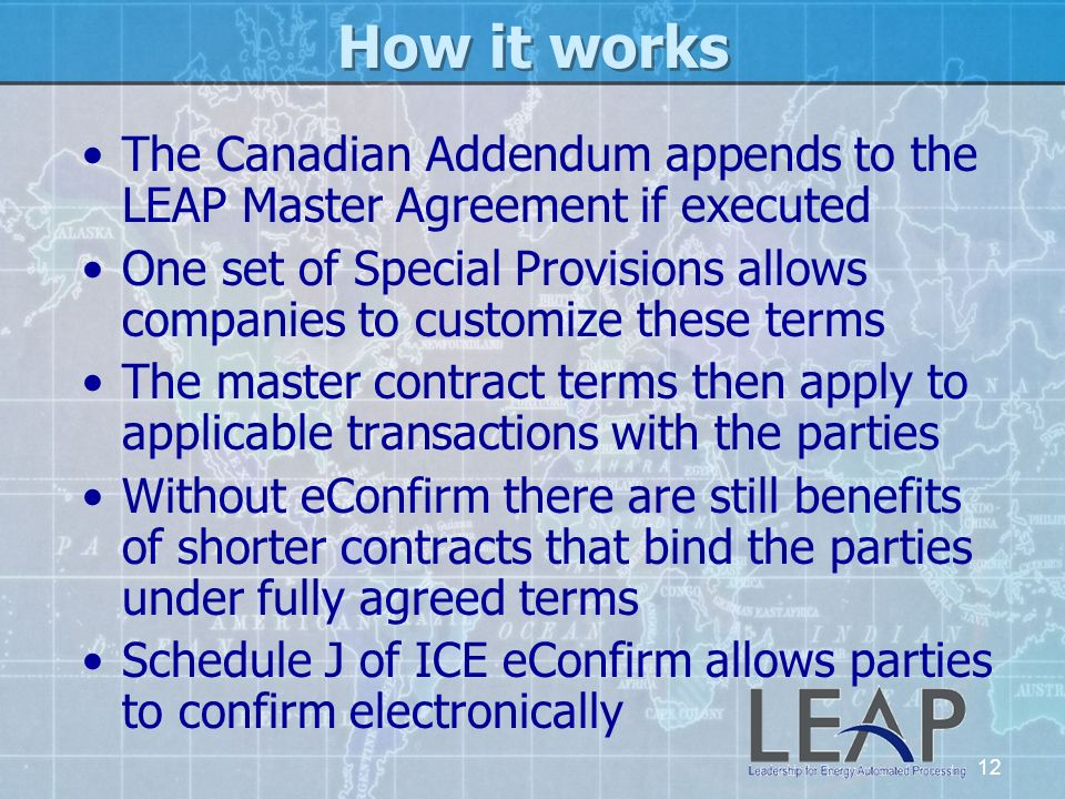 How it works The Canadian Addendum appends to the LEAP Master Agreement if executed.