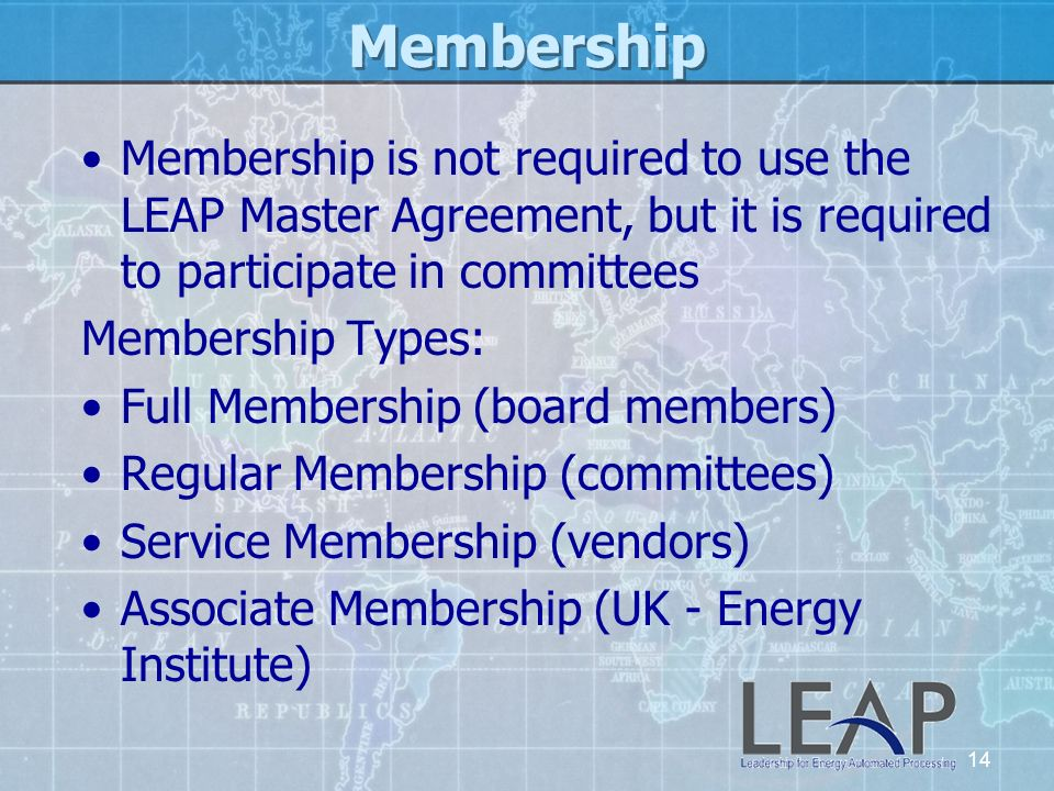 Membership Membership is not required to use the LEAP Master Agreement, but it is required to participate in committees.