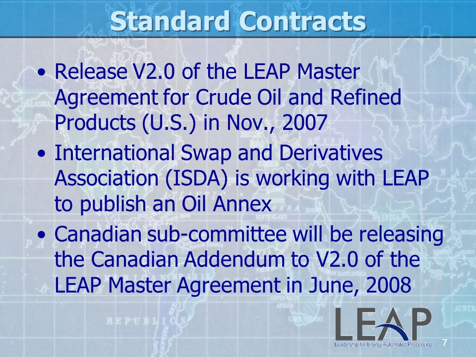 Standard Contracts Release V2.0 of the LEAP Master Agreement for Crude Oil and Refined Products (U.S.) in Nov., 2007.