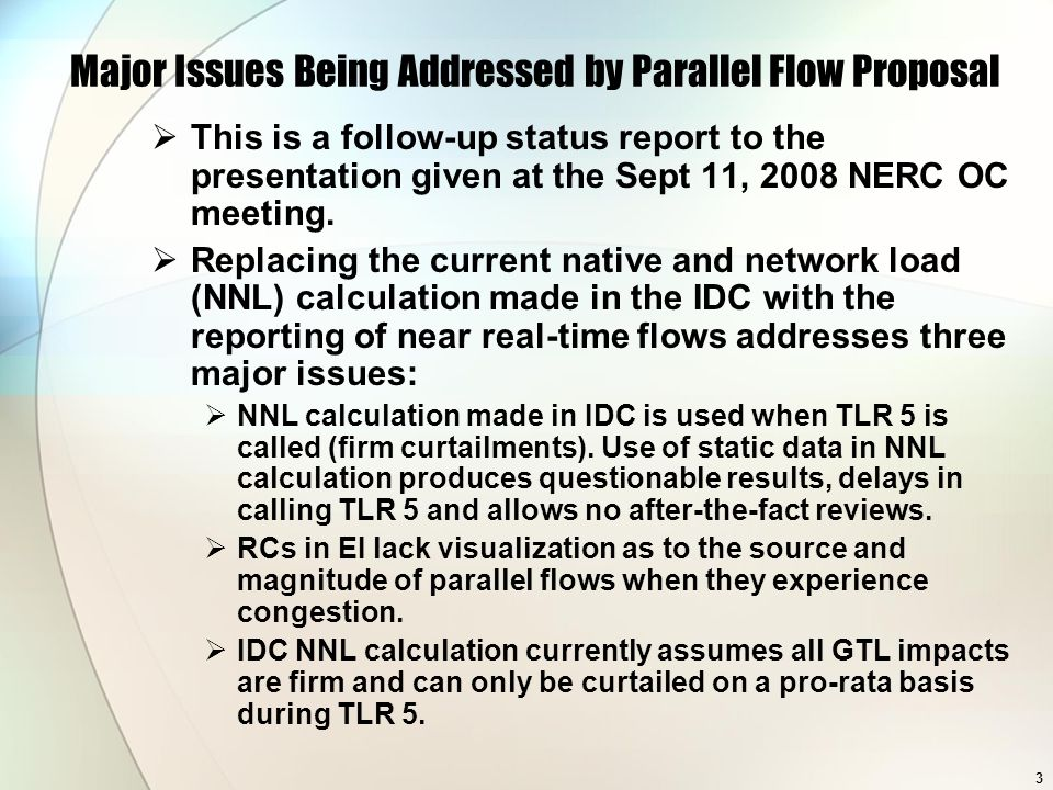 Major Issues Being Addressed by Parallel Flow Proposal