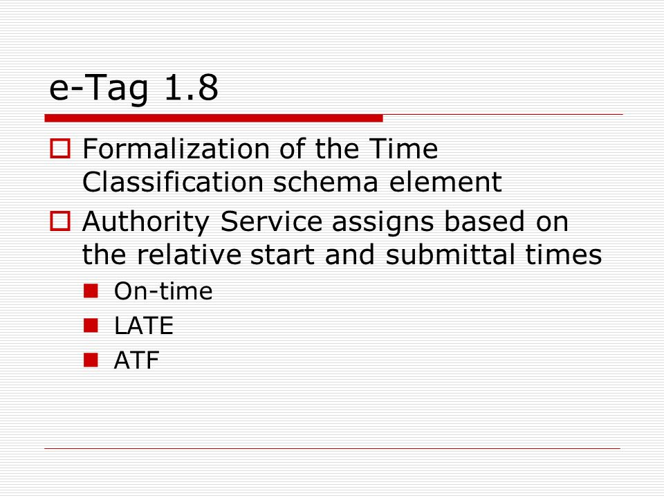 e-Tag 1.8 Formalization of the Time Classification schema element