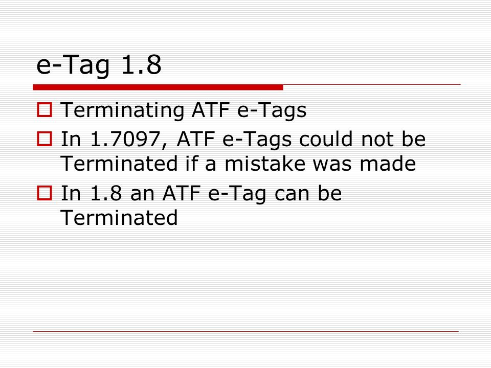e-Tag 1.8 Terminating ATF e-Tags