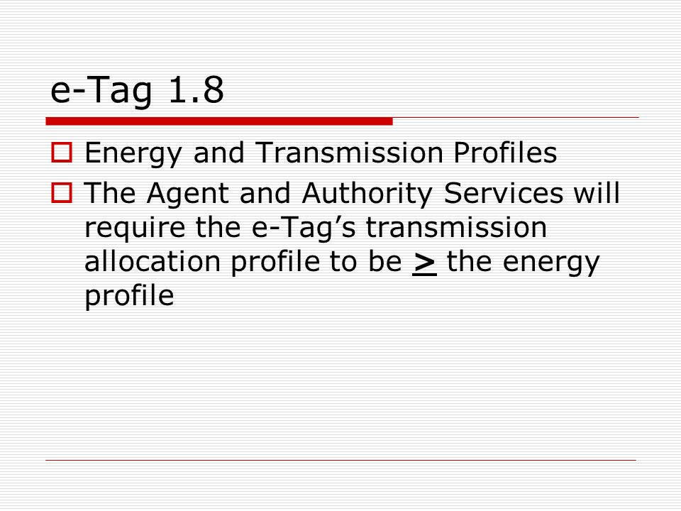 e-Tag 1.8 Energy and Transmission Profiles