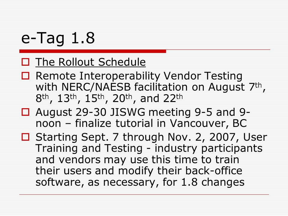 e-Tag 1.8 The Rollout Schedule