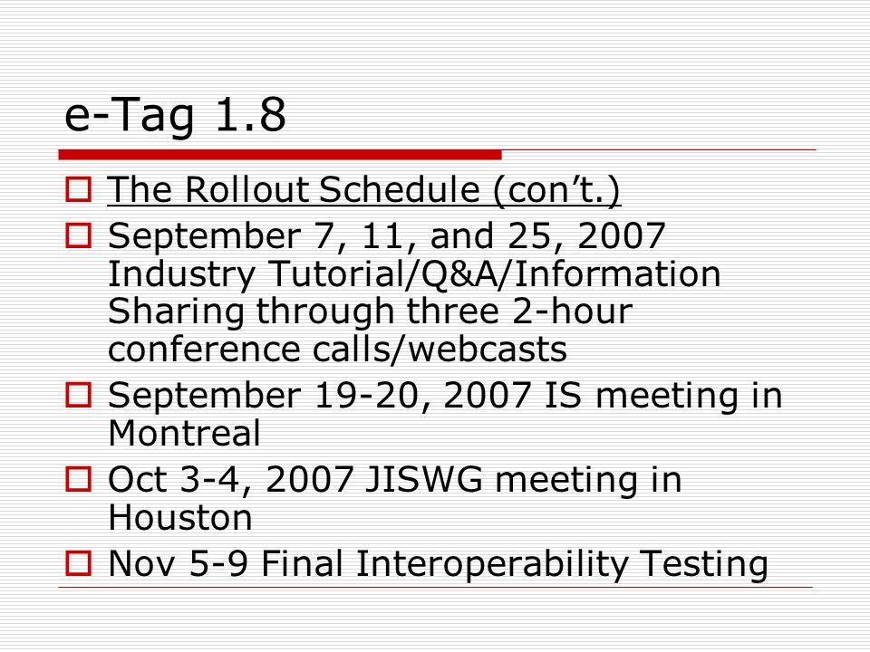 e-Tag 1.8 The Rollout Schedule (con't.)