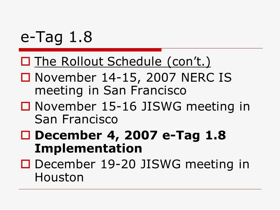 e-Tag 1.8 The Rollout Schedule (con't.)