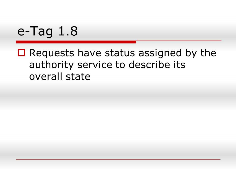 e-Tag 1.8 Requests have status assigned by the authority service to describe its overall state