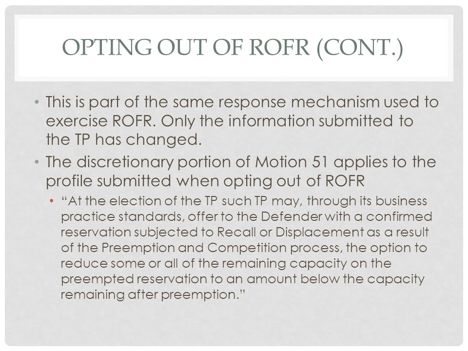 Opting out of rofr (cont.)