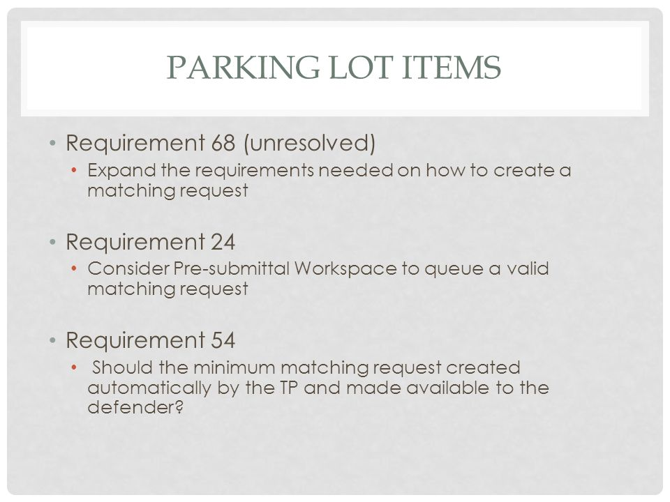 Parking lot items Requirement 68 (unresolved) Requirement 24