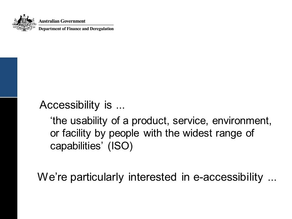 We're particularly interested in e-accessibility ...