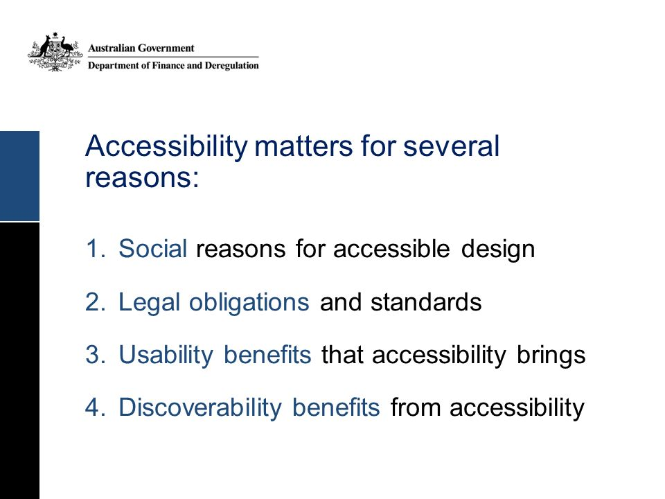 Accessibility matters for several reasons: