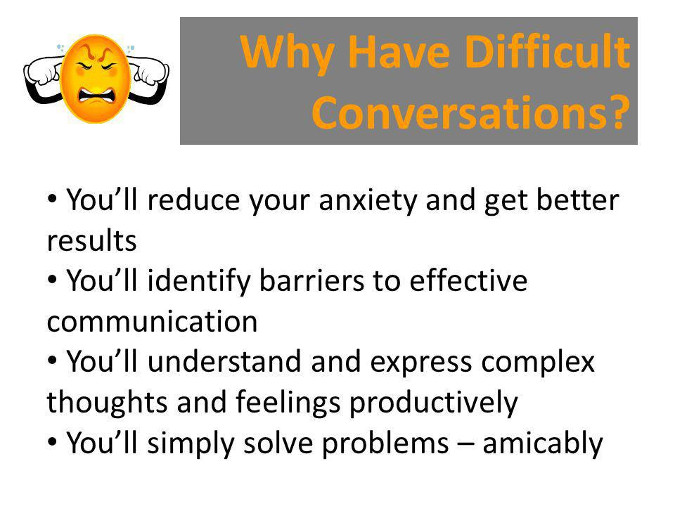 Why Have Difficult Conversations