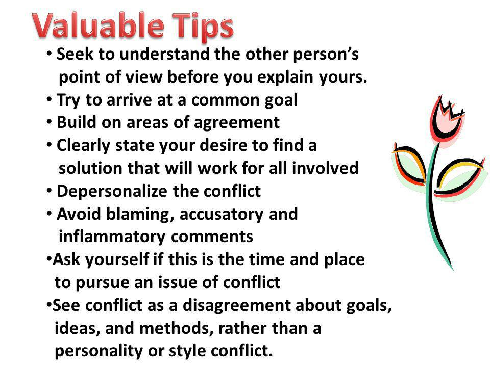 Valuable Tips Seek to understand the other person's