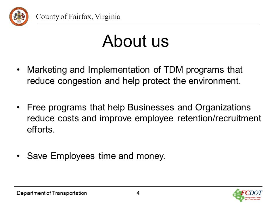 About us Marketing and Implementation of TDM programs that reduce congestion and help protect the environment.