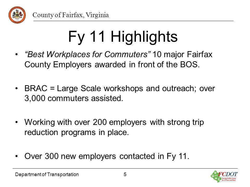 Fy 11 Highlights Best Workplaces for Commuters 10 major Fairfax County Employers awarded in front of the BOS.