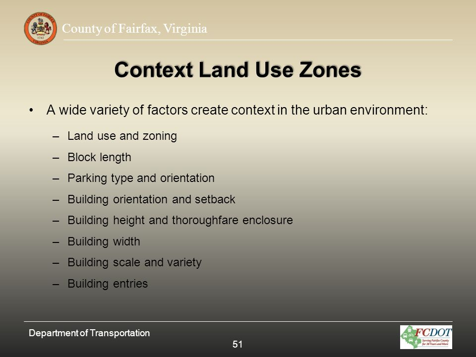 Context Land Use Zones A wide variety of factors create context in the urban environment: Land use and zoning.