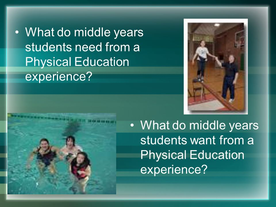 What do middle years students need from a Physical Education experience