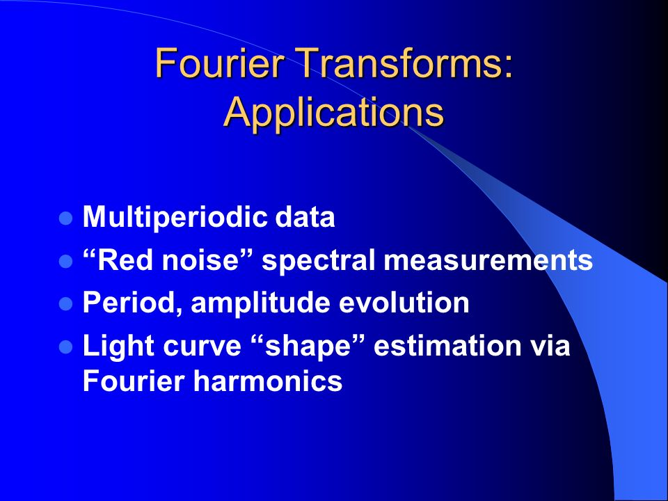 Fourier Transforms: Applications