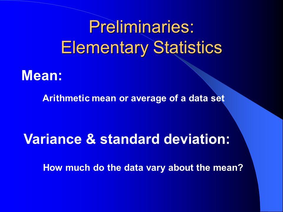 Preliminaries: Elementary Statistics