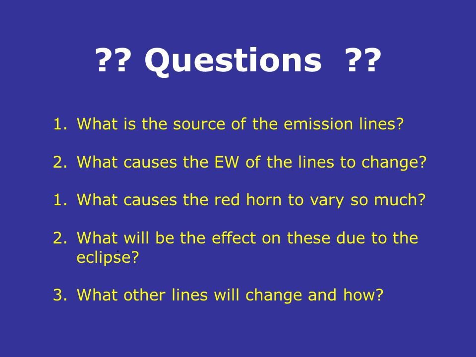 Questions What is the source of the emission lines