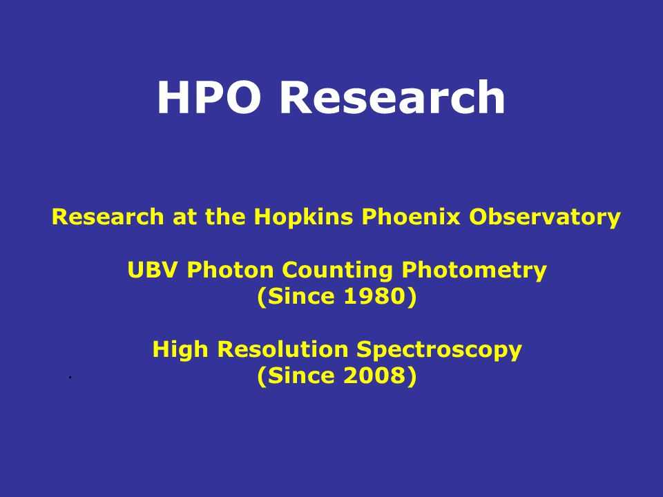UBV Photon Counting Photometry High Resolution Spectroscopy