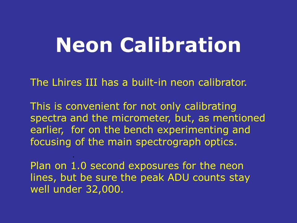 Neon Calibration The Lhires III has a built-in neon calibrator.