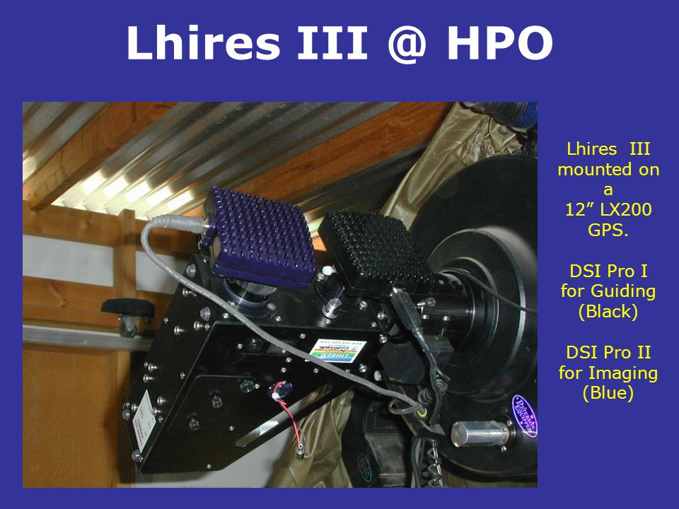 Lhires III @ HPO . Lhires III mounted on a 12 LX200 GPS. DSI Pro I
