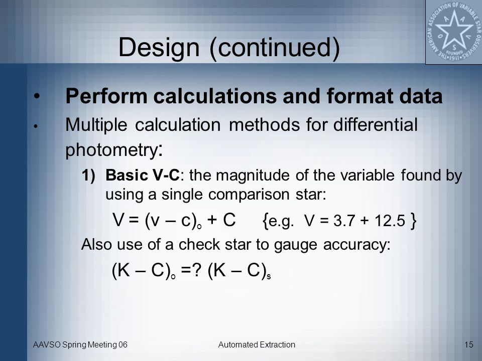 Design (continued) Perform calculations and format data