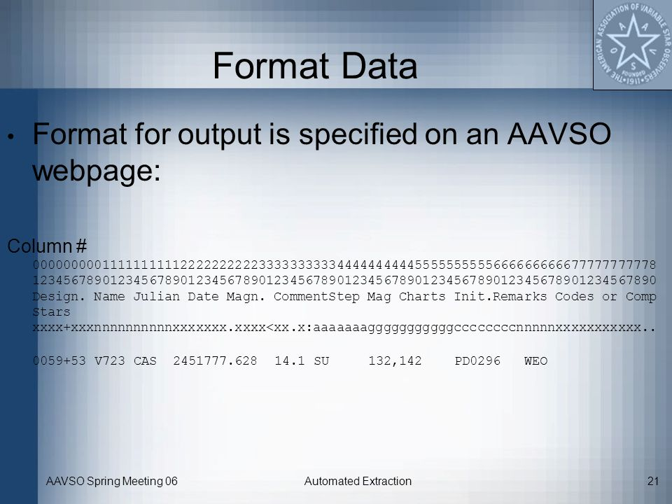 Format Data Format for output is specified on an AAVSO webpage:
