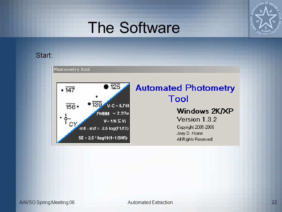 The Software Start: AAVSO Spring Meeting 06 Automated Extraction