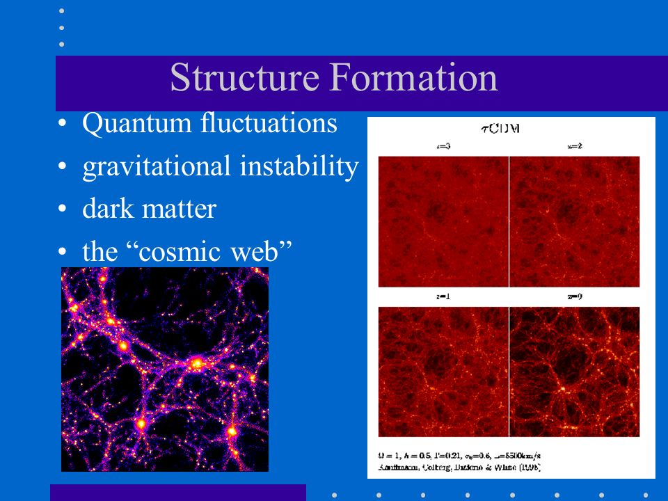 Structure Formation Quantum fluctuations gravitational instability