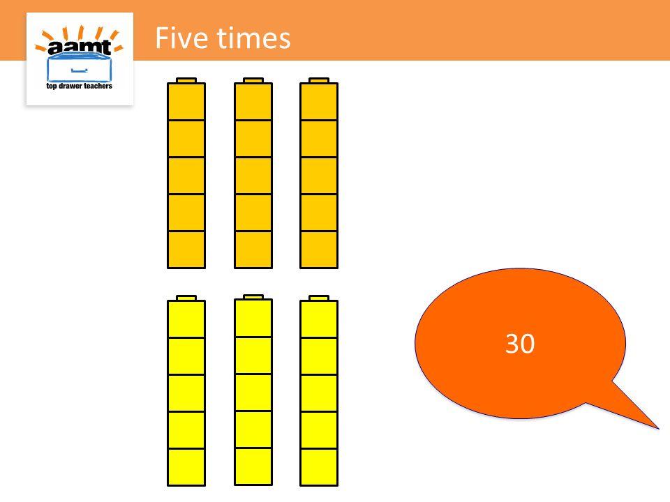 Five times 30