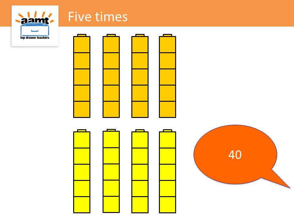 Five times 40