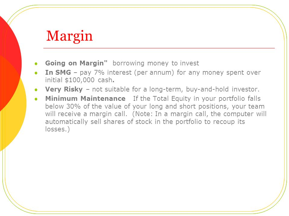 Margin Going on Margin borrowing money to invest