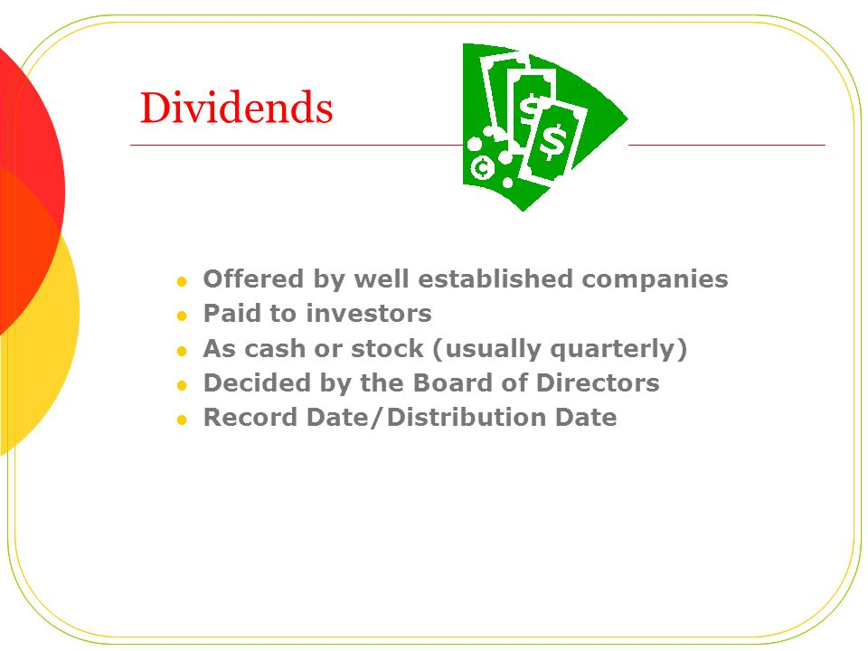Dividends Offered by well established companies Paid to investors
