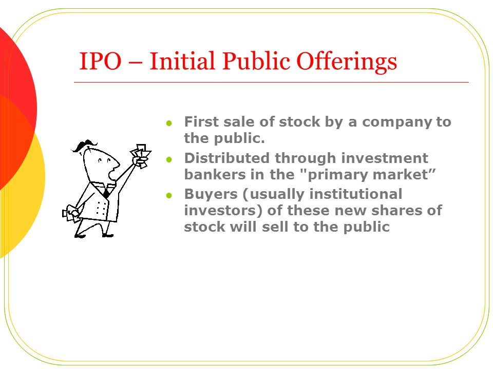 IPO – Initial Public Offerings