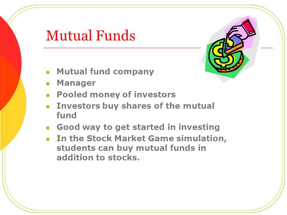 Mutual Funds Mutual fund company Manager Pooled money of investors