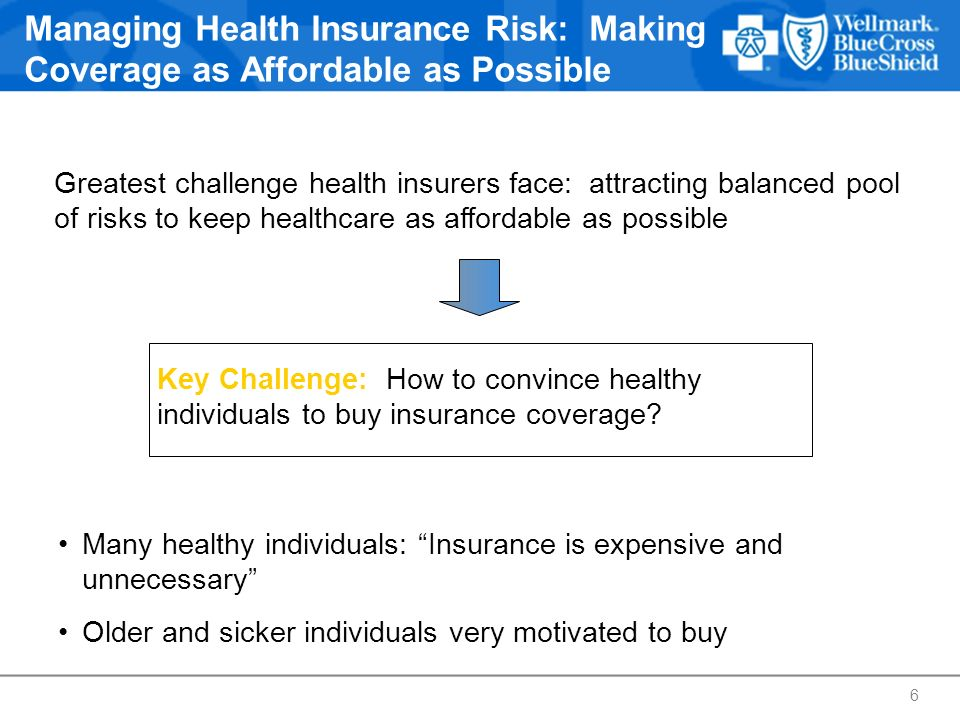 Managing Health Insurance Risk: Making Coverage as Affordable as Possible