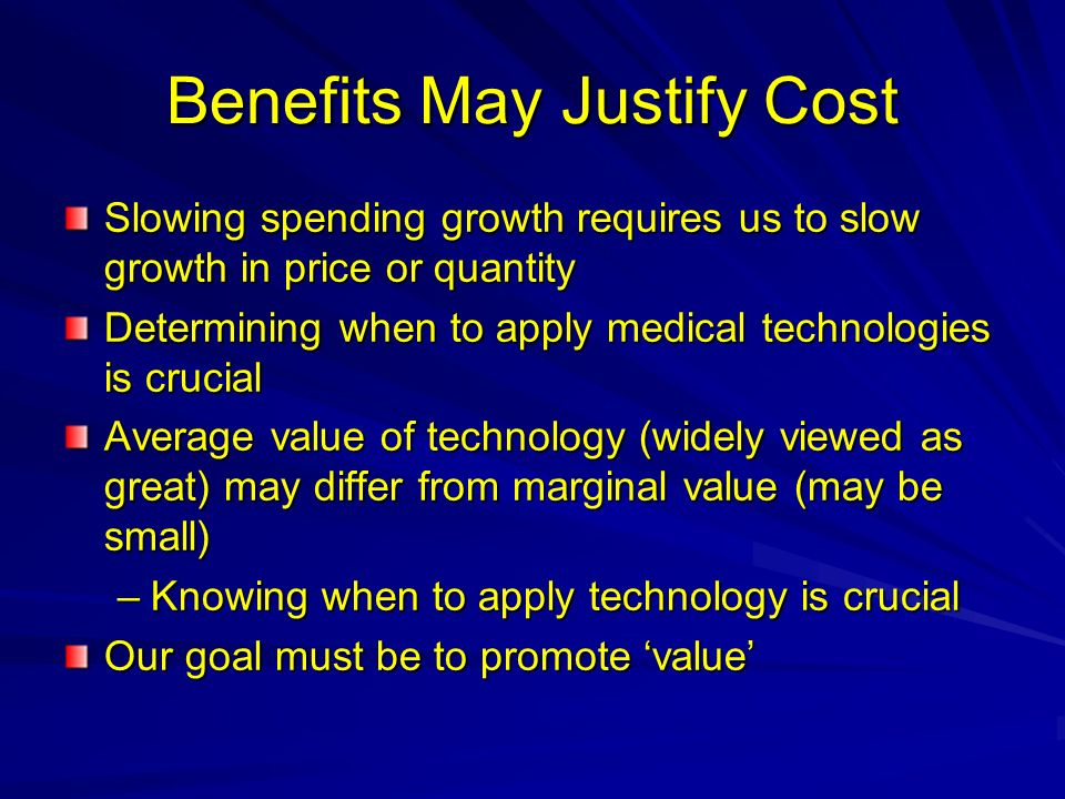 Benefits May Justify Cost