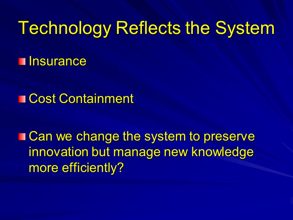 Technology Reflects the System