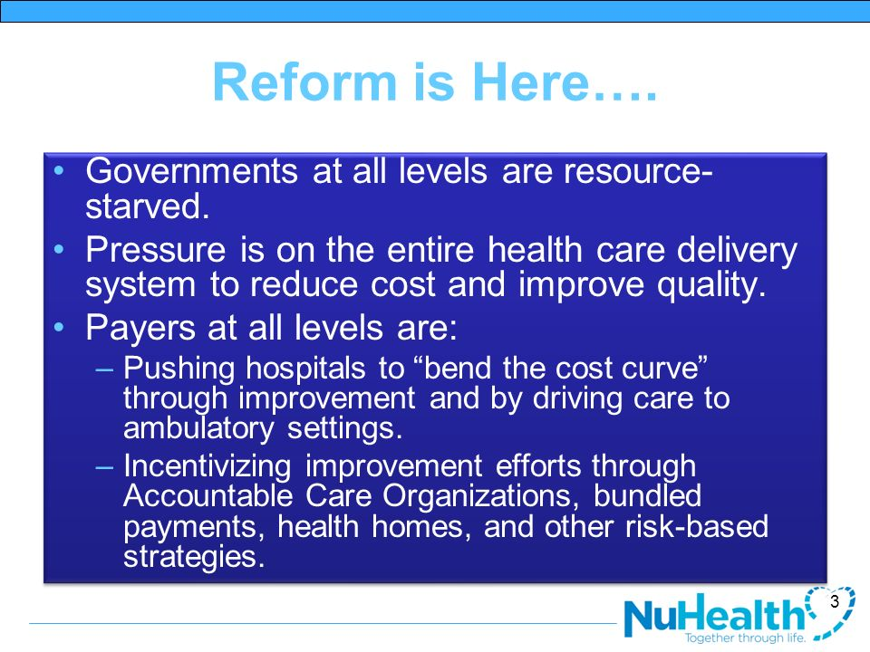 Reform is Here…. Governments at all levels are resource-starved.