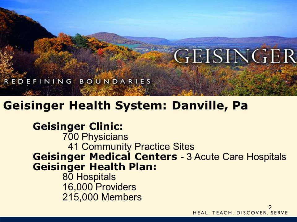 Geisinger Health System: Danville, Pa