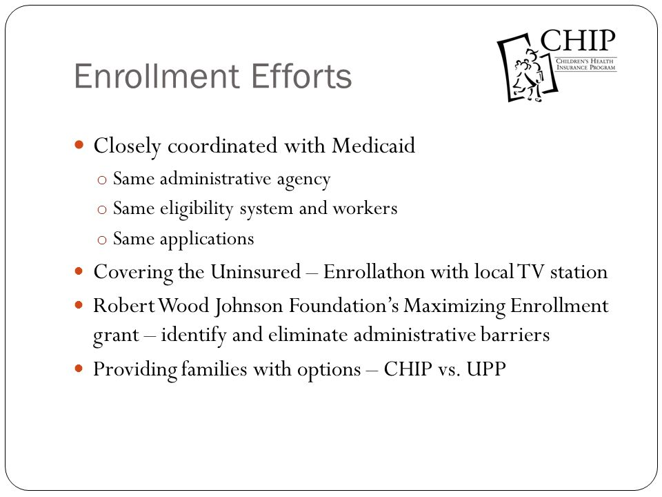 Enrollment Efforts Closely coordinated with Medicaid