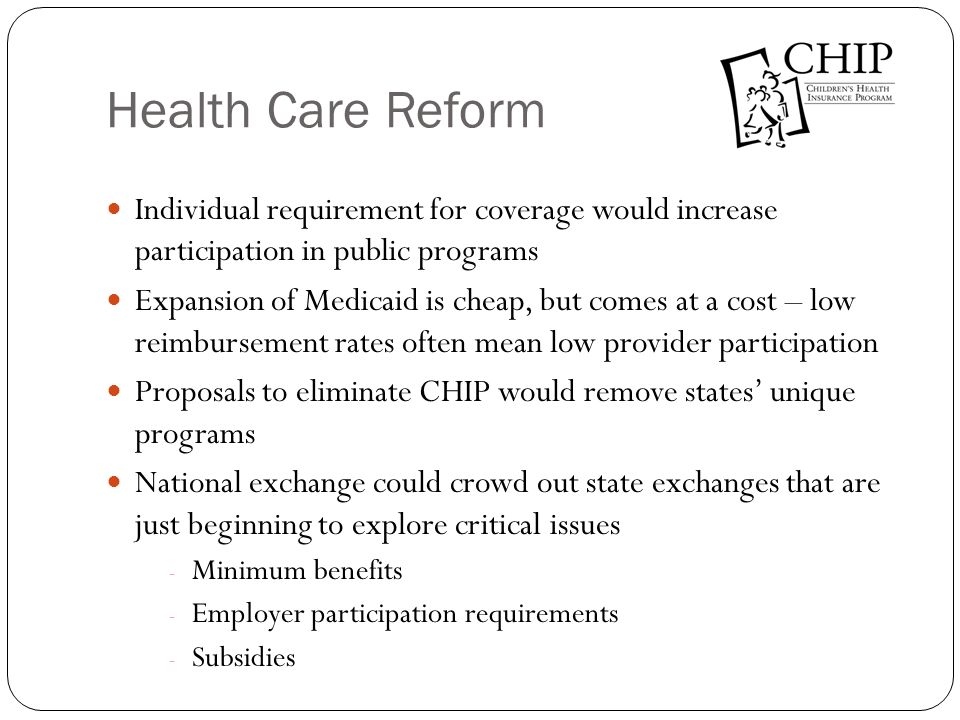 Health Care Reform Individual requirement for coverage would increase participation in public programs.