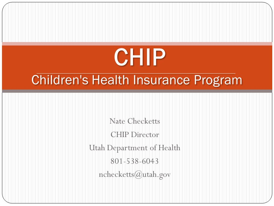 CHIP Children s Health Insurance Program